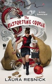 The Misfortune Cookie - Book Six of Esther Diamond ebook by Laura Resnick