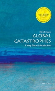 Global Catastrophes: A Very Short Introduction ebook by Bill McGuire