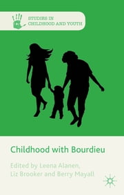 Childhood with Bourdieu ebook by Leena Alanen,Liz Brooker,Berry Mayall