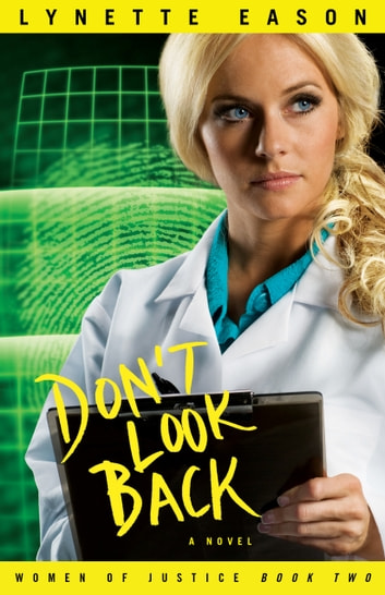 Don't Look Back (Women of Justice Book #2) - A Novel eBook by Lynette Eason