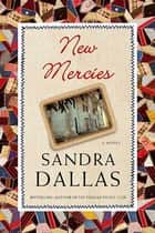 New Mercies ebook by Sandra Dallas