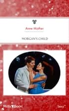 Morgan's Child ebook by Anne Mather