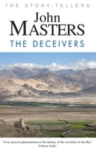 The Deceivers ebook by John Masters