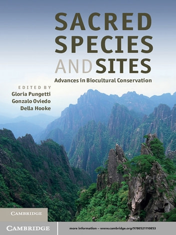 Sacred Species and Sites - Advances in Biocultural Conservation ebook by