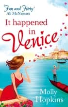 It Happened In Venice - Number 2 in series ebook by Molly Hopkins