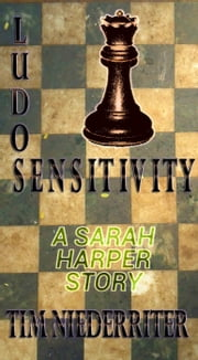 Ludosensitivity - Sarah Harper, #1 ebook by Tim Niederriter