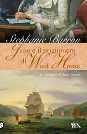 Jane e il prigioniero di Wool House - Un'indagine per la detective Jane Austen ebook by Stephanie Barron