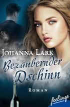 Bezaubernder Dschinn - Roman ebook by Johanna Lark