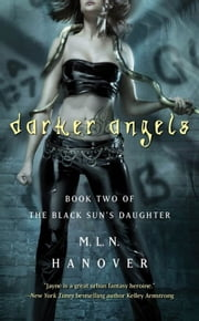 Darker Angels - Book Two of the Black Sun's Daughter ebook by M.L.N. Hanover