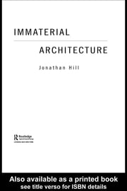 Immaterial Architecture ebook by Jonathan Hill