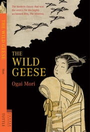 The Wild Geese ebook by Ogai Mori,Sanford Goldstein,Kingo Ochiai