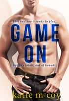 Game On - A Sports Romantic Comedy ebook by Katie McCoy