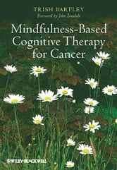 Mindfulness-Based Cognitive Therapy for Cancer ebook by Trish Bartley