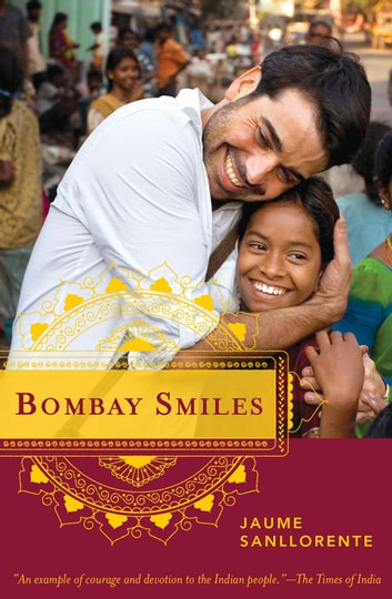 Bombay Smiles - The Trip that Changed My Life ebook by Jaume Sanllorente