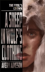 A Sheep in Wolf's Clothing ebook by Avery Aimeson
