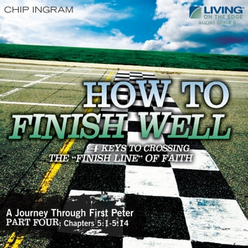 How to Finish Well audiobook by Chip Ingram