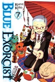 Blue Exorcist, Vol. 7 ebook by Kazue Kato