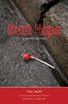 Bent Hope ebook by Tim J Huff,Michael Frost