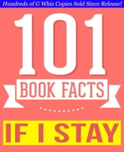 If I Stay - 101 Amazing Facts You Didn't Know ebook by G Whiz