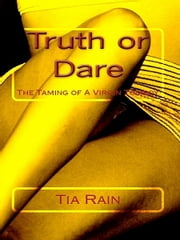 Truth or Dare ebook by Tia Rain