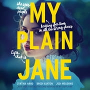 My Plain Jane audiobook by Cynthia Hand, Brodi Ashton, Jodi Meadows
