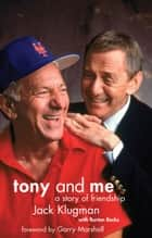 Tony and Me ebook by Jack Klugman,Garry Marshall