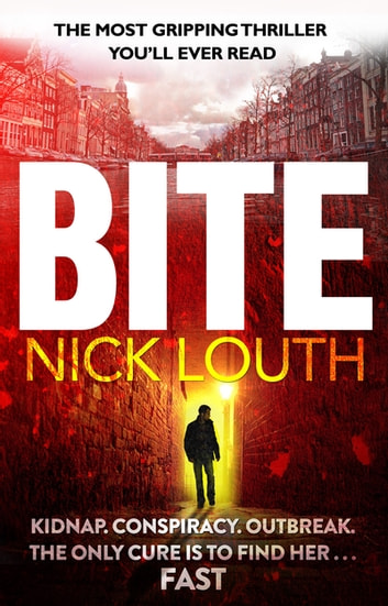 Bite - The most gripping thriller you will ever read ebook by Nick Louth