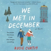 We Met in December - A Novel audiobook by Rosie Curtis