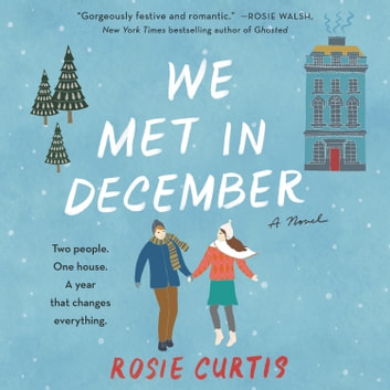 We Met in December - A Novel sesli kitap by Rosie Curtis