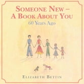 Someone New a Book About You - 60 Years Ago ebook by Elizabeth Bettin