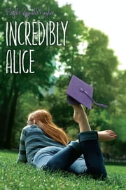 Incredibly Alice ebook by Phyllis Reynolds Naylor