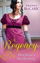 A Regency Duchess's Awakening: The Shy Duchess / To Kiss a Count (Mills & Boon M&B) eBook by Amanda McCabe