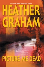 Picture Me Dead ebook by Heather Graham