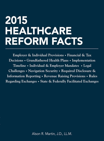 2015 Healthcare Reform Facts ebook by Alson R. Martin, J.D., LL.M.