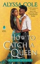 How to Catch a Queen - Runaway Royals ebook by
