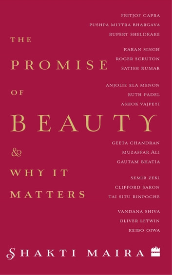 The Promise of Beauty and Why It Matters ebook by Shakti Maira