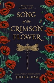 Song of the Crimson Flower ebook by Julie C. Dao