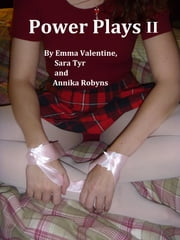 Power Plays II (A BDSM Anthology) ebook by Annika Robyns