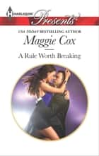A Rule Worth Breaking ebook by Maggie Cox