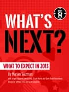 What's Next?: What to Expect in 2013 ebook by Marian Salzman