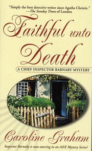 Faithful Unto Death - A Chief Inspector Barnaby Novel ebook by Caroline Graham