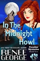 In the Midnight Howl - Peculiar Mysteries, #5 ebook by