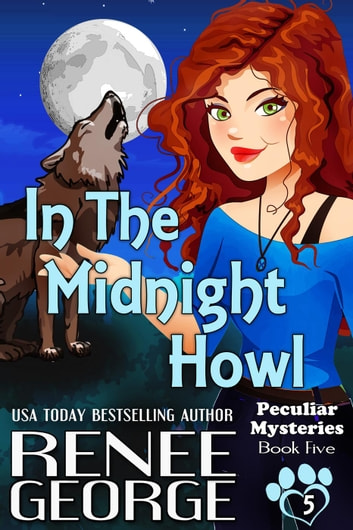In the Midnight Howl - Peculiar Mysteries, #5 ebook by Renee George