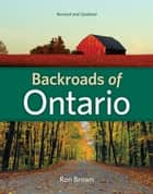 Backroads of Ontario ebook by Ron Brown