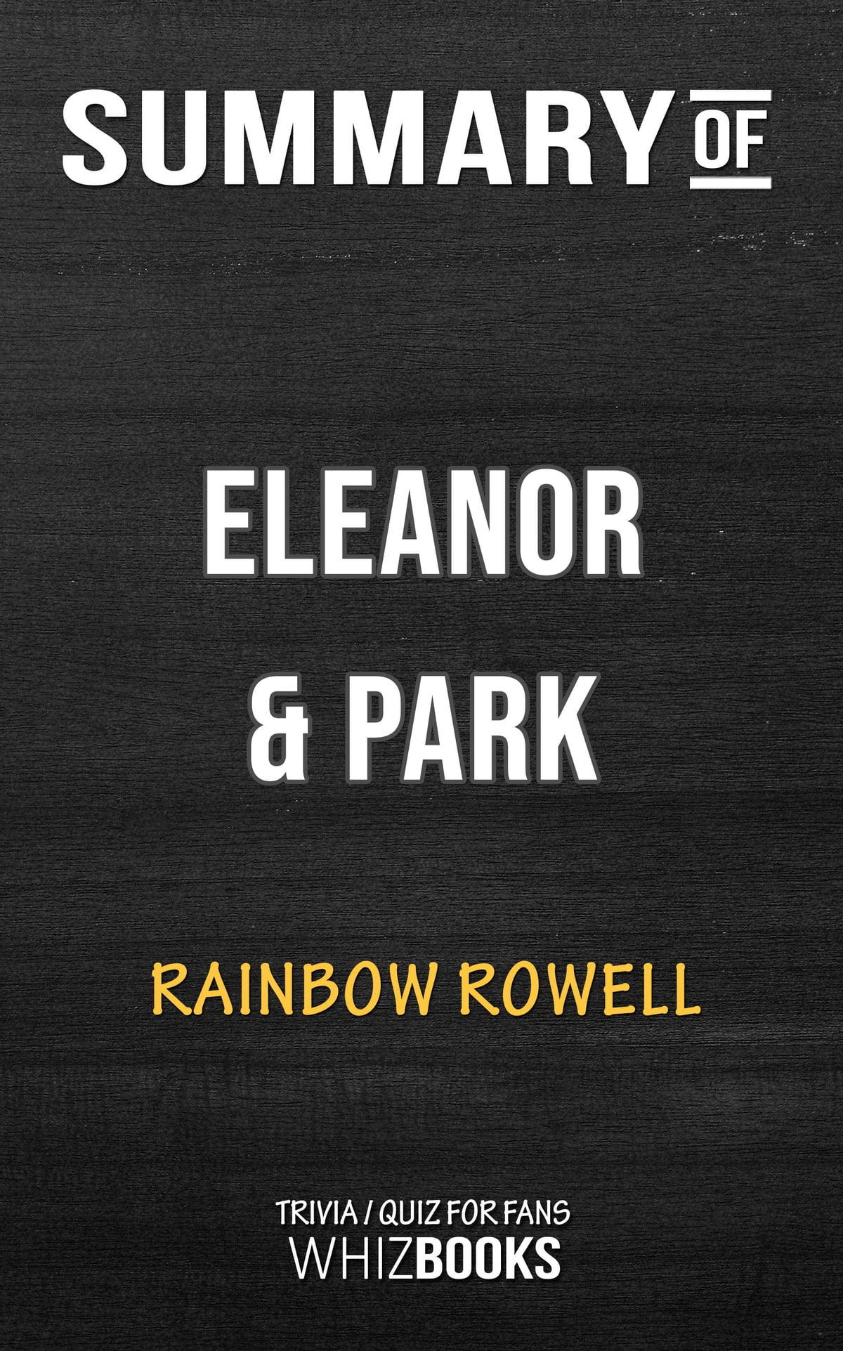Summary Of Eleanor Park By Rainbow Rowell Trivia Quiz For Fans