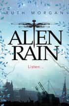 Alien Rain ebook by Ruth Morgan