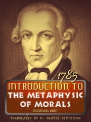 Introduction To The Metaphysic Of Morals ebook by Immanuel Kant,W. Hastie
