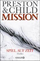 Mission - Spiel auf Zeit - Ein Gideon-Crew-Thriller ebook by Douglas Preston, Lincoln Child, Michael Benthack