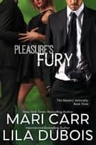 Pleasure's Fury ebook by Lila Dubois, Mari Carr