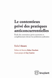 Le contentieux privé des pratiques anticoncurrentielles ebook by Rafael Amaro,Martine Behar-Touchais,Guy Canivet
